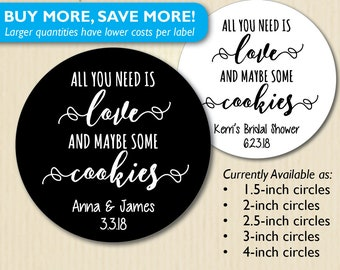 """Stickers """"All You Need is Love... and Cookies"""" Wedding Favor Label, for Cookie Bags, Cookie Tin Favors, Jar,Bridal Shower, Engagement Party"""