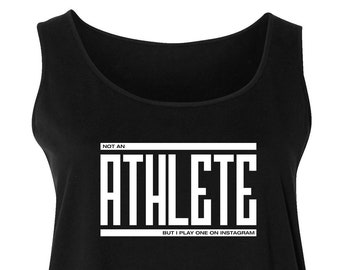 Not an Athlete But I Play One On Instagram Tank Top in Extended Plus Sizes   Women's Fitness Tank
