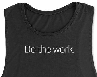 Do the Work • Women's Flowy Sleeveless Muscle tank