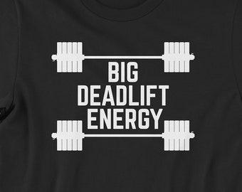 Big Deadlift Energy t-shirt | Unisex tee | barbell gym shirt