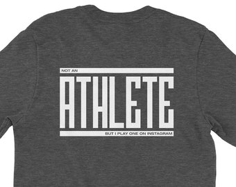 Not An Athlete But I Play One On Instagram (design on back of shirt) • Unisex T-Shirt with Short Sleeves