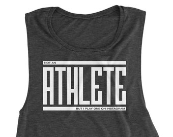 Not An Athlete But I Play One On Instagram • Women's Muscle Tank Top • Lilac or Black Heather