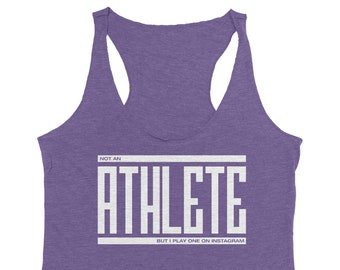 Not An Athlete But I Play One On Instagram • Women's Racerback Tank Top • Purple or Black Heather