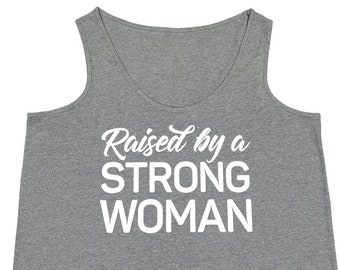Raised By a Strong Woman Tank Top in Extended Plus Sizes