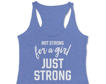 Not Strong for a Girl, Just Strong • Women's Racerback Tank Top