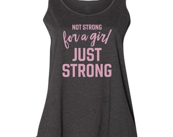 Not Strong for a Girl, Just Strong tank top   Extended Plus Sizes