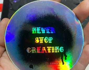 Never Stop Creating Holo Sticker Artist Sticker
