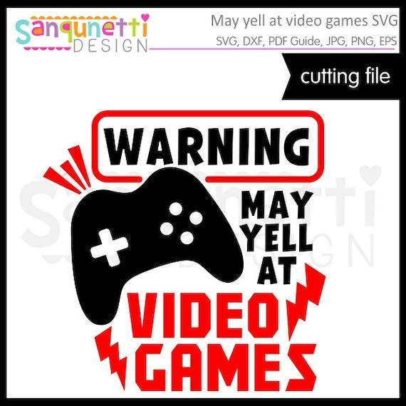 Attention Peut Crier Au Jeux Vidéo Svg Svg De Jeux Vidéo Les Etsy