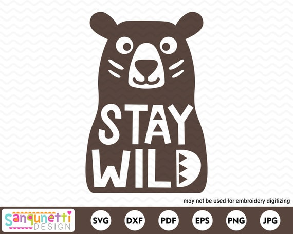 Stay Wild Bear Svg Rustic Woodland Cutting File For Etsy