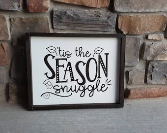 Tis' The Season To Snuggle Sign