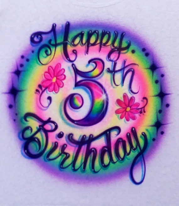 Airbrush Happy 5th Birthday Flowers Rainbow Colors Childrens 5