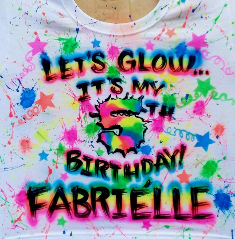 a932c5df91bf18 Airbrush T Shirt Paint Brush Splatter Let s Glow Party 5th
