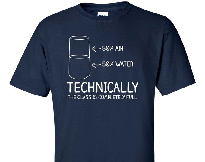 Technically the glass is completely full T-Shirt
