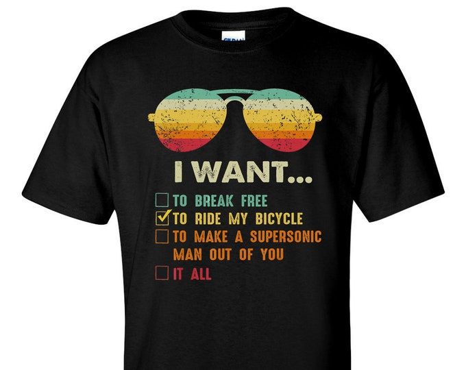 I Want To Ride My Bicycle It All To Break Free Cycling T-Shirt