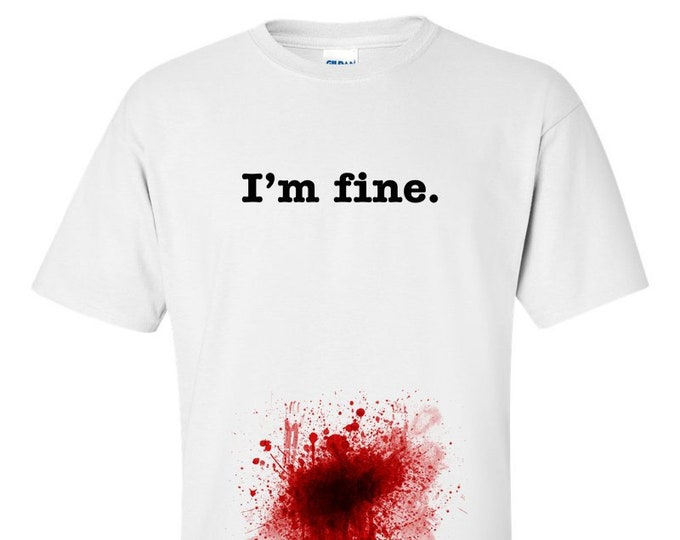 Not Just Nerds I'm fine Blood Stained T-Shirt