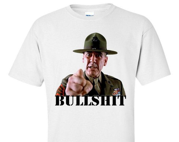 Bullshit Sgt Hartman T-Shirt