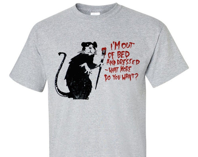 Banksy NY Rat I'm Out Of Bed And Dressed T Shirt