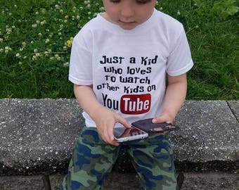 dffdfaaa2 Just a kid who loves watching YouTube T-shirt; Kids Graphic Tee; unisex YouTube  tee; kids shirts; YouTube clothing; Fandom, funny kids shirt