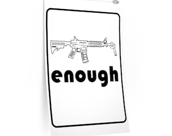 Enough Is Enough - Gun Control Poster