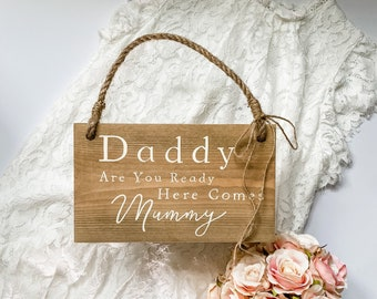 Daddy are you ready here comes mummy, hand painted wood wedding sign for your flower girl or page boy to carry