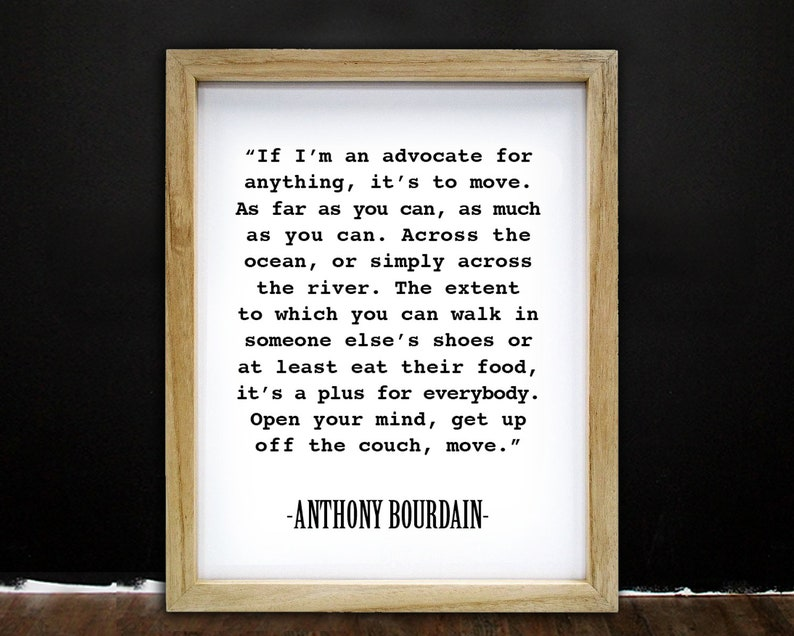 Anthony Bourdain Travel Quote Food Quote Print Not Framed Etsy