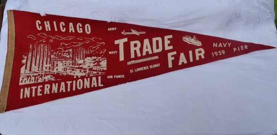 Vintage CHICAGO NAVY PIER - International Trade Show Felt Pennant c 1959 - Navy Pier