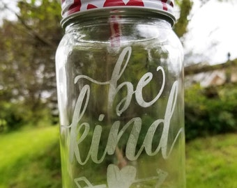 Be Kind with heart arrow Etched Glass with Metal Lid and Straw