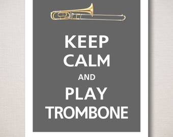 Keep Calm and Play Trombone Music Musician Musical Typography Art Print