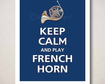 Keep Calm and PLAY FRENCH HORN Typography Art Print