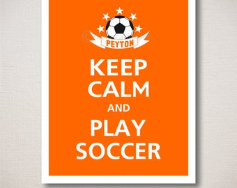 Keep Calm and PLAY SOCCER, Personalized Sports Poster