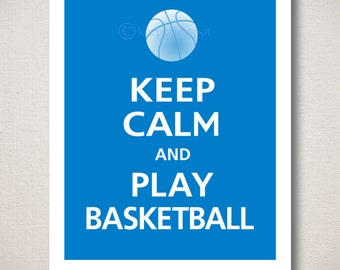 Keep Calm and PLAY BASKETBALL Sports Art Print