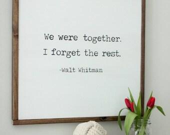 "We Were Together, I Forget The Rest // 24"" x 24"" Framed Wood Sign, Farmhouse, Fixer Upper, Home Decor, Housewarming, Wedding, Pinterest,"