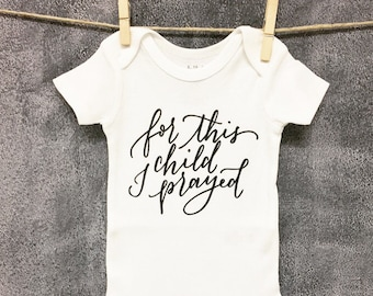 For This Child I Prayed // Newborn Bodysuit Outfit, One Piece, Newborn Outfit, Welcome Baby, Baby Shower, Expectant Mother, Pregnant, Gift