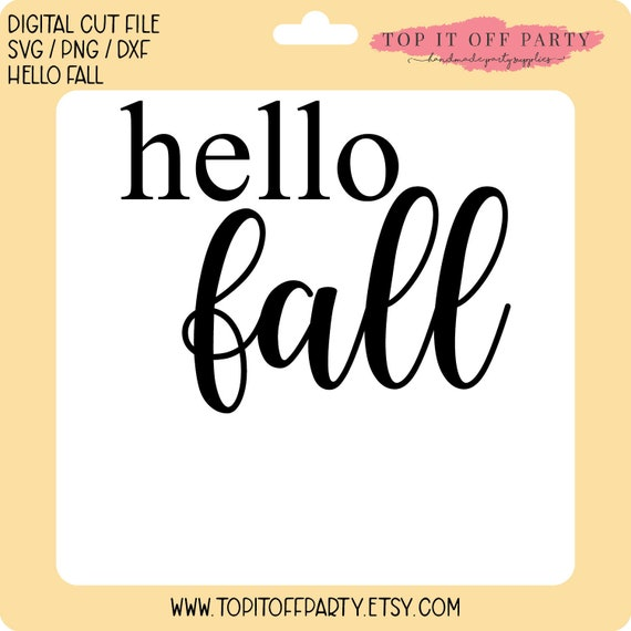 Hello Fall Svg Png Dxf Fall Autumn Thanksgiving Etsy