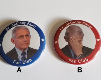 Dr Fauci Fan Club Buttons Magnets, bottle openers, keychain