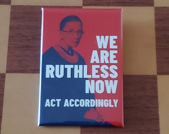 RBG We are Ruthless Now act Accordingly Notorious RBG Ruth Bader Ginsberg