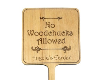Personalized Garden Planter Sign, No Woodchucks Allowed, Garden Label, Garden Marker