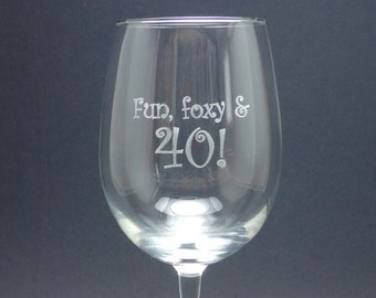 Fun, Foxy & 40 Engraved Wine Glass - Birthday Glassware