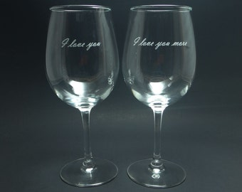 I Love You, I Love You More Wine Glasses, Engraved Wine Glass, Couples Wine Glass, Sweetest Day Wine Glass