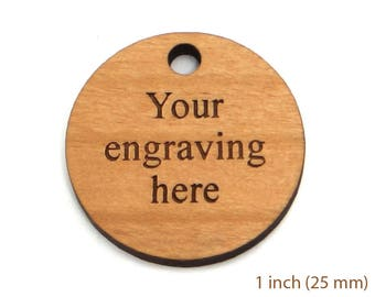 Personalized Round Wood Tags with 1 hole, 1 inch Custom Charms, Engraved Pendants