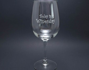 Today is Winesday Engraved Wine Glasses, Etched Funny Wine Glasses