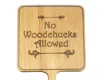 Garden Sign, Garden Planter Marker, No Woodchucks Allowed, Small Custom Sign, Planter Stake