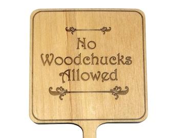 Garden Sign, Garden Planter Marker, No Woodchucks Allowed, Small Custom Sign, Planter Stake