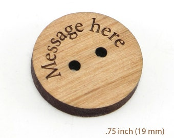 Personalized Wood Buttons .75 inch, (19mm) Custom Engraved Tags