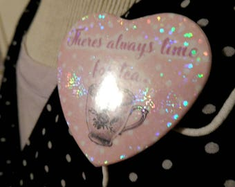 there's always time for tea heart badge button pin