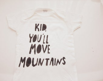 Baby Bodysuit- Kid you'll move mountains