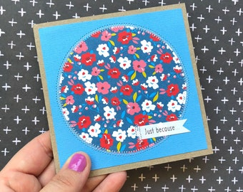 Handmade 'just because' blank card / floral card blank / birthday/ thank you / thinking of you