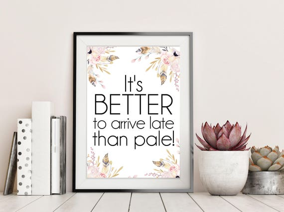 Salon wall art quote its better to arrive late than pale | Etsy