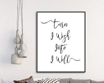 Turn I Wish Into I Will Digital Print, Wall Art, Motivation Print, Printable Decor, Digital Download, Printable Art, Instant download