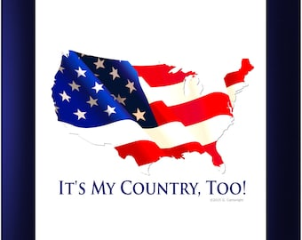 It's My Country, Too! - Poster on Thick Photographic Stock